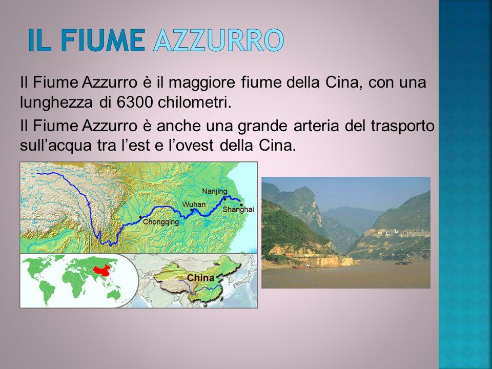 Il Fiume Azzurro è il maggiore fiume della Cina, con una lunghezza di 6300 chilometri. Il Fiume Azzurro è anche una grande arteria del trasporto sull'