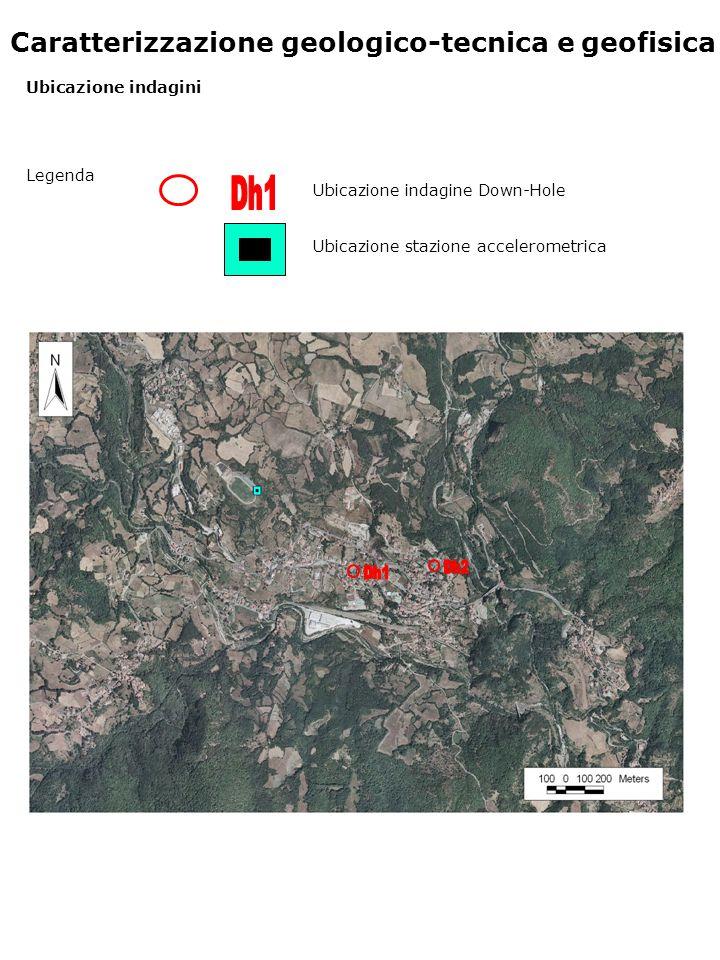 Legenda Ubicazione stazione accelerometrica Ubicazione indagine Down-Hole Caratterizzazione geologico-tecnica e geofisica Ubicazione indagini