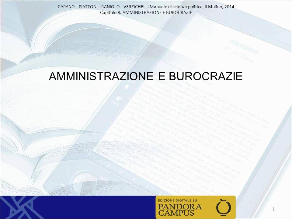 CAPANO - PIATTONI - RANIOLO - VERZICHELLI Manuale di scienza politica, Il Mulino, 2014 Capitolo 8. AMMINISTRAZIONE E BUROCRAZIE AMMINISTRAZIONE E BURO