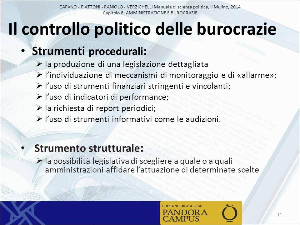 CAPANO - PIATTONI - RANIOLO - VERZICHELLI Manuale di scienza politica, Il Mulino, 2014 Capitolo 8. AMMINISTRAZIONE E BUROCRAZIE Il controllo politico