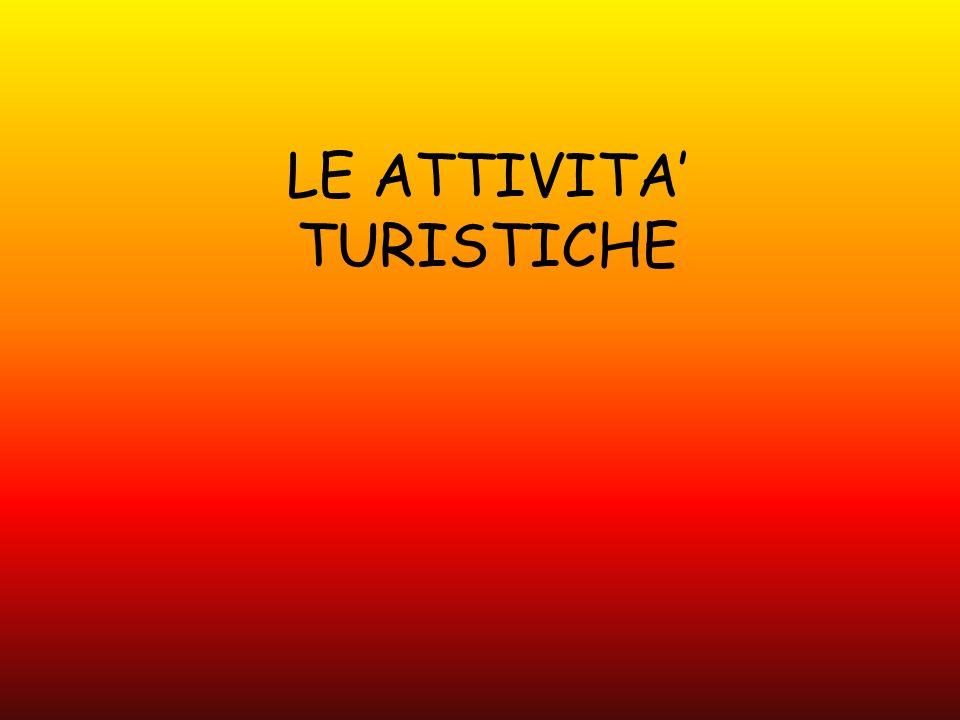 LE ATTIVITA' TURISTICHE