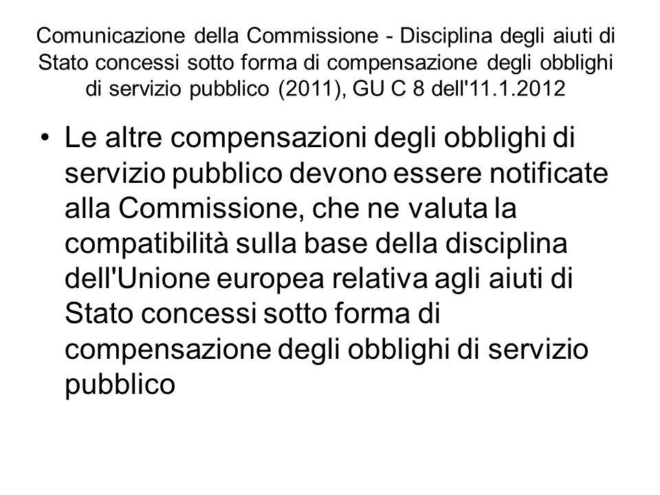 Comunicazione della Commissione - Disciplina degli aiuti di Stato concessi sotto forma di compensazione degli obblighi di servizio pubblico (2011), GU