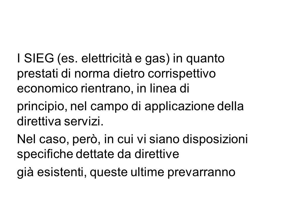 I SIEG (es. elettricità e gas) in quanto prestati di norma dietro corrispettivo economico rientrano, in linea di principio, nel campo di applicazione