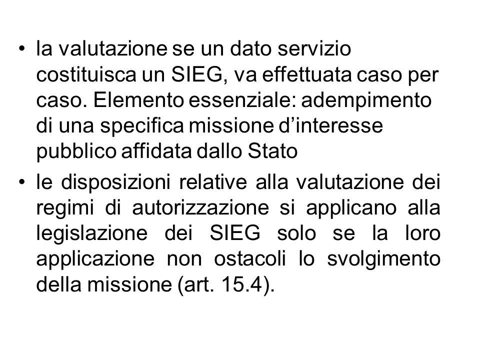 la valutazione se un dato servizio costituisca un SIEG, va effettuata caso per caso. Elemento essenziale: adempimento di una specifica missione d'inte