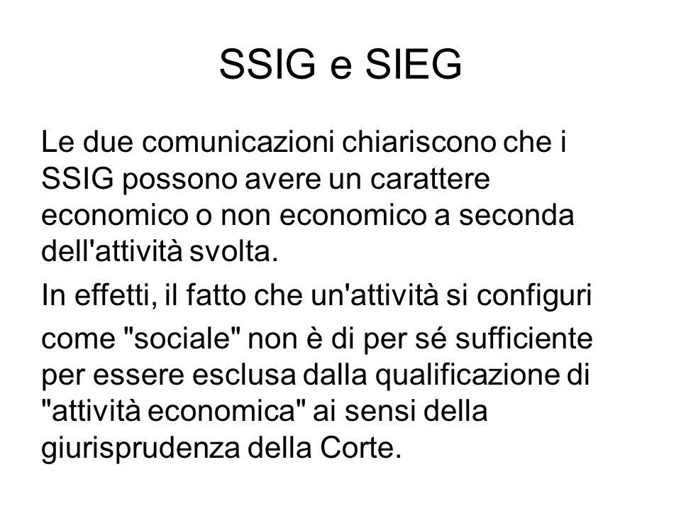 SSIG e SIEG Le due comunicazioni chiariscono che i SSIG possono avere un carattere economico o non economico a seconda dell attività svolta.