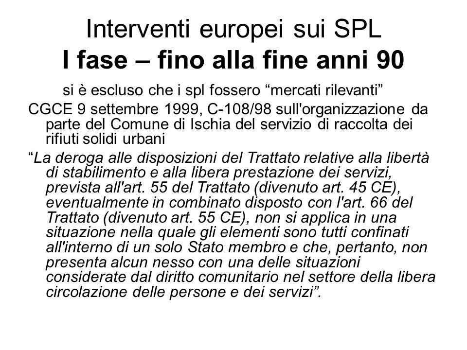 """Interventi europei sui SPL I fase – fino alla fine anni 90 si è escluso che i spl fossero """"mercati rilevanti"""" CGCE 9 settembre 1999, C-108/98 sull'org"""