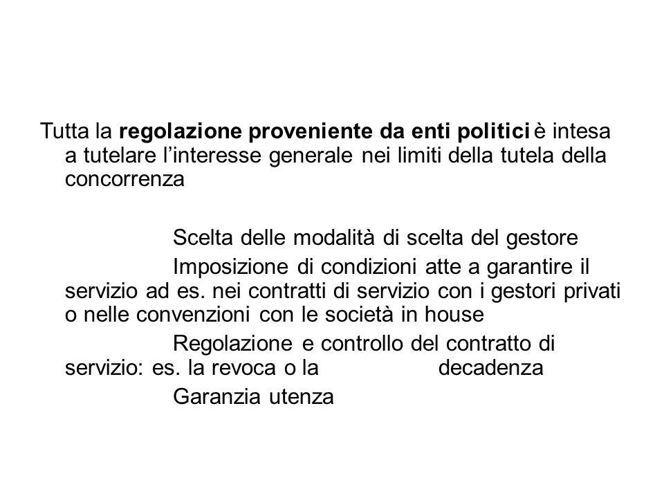 Tutta la regolazione proveniente da enti politici è intesa a tutelare l'interesse generale nei limiti della tutela della concorrenza Scelta delle moda