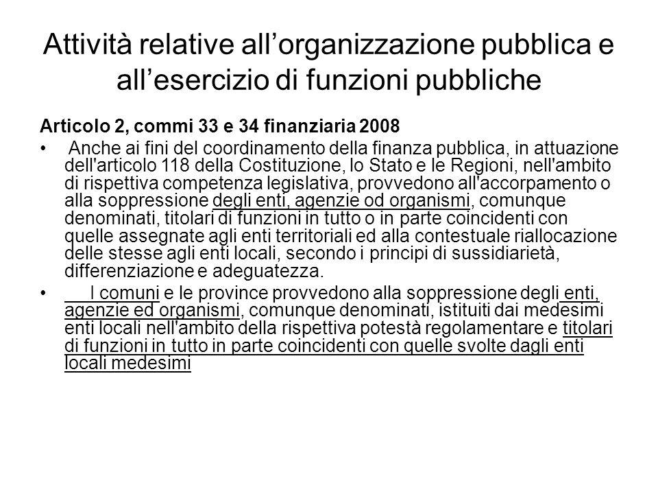 Attività relative all'organizzazione pubblica e all'esercizio di funzioni pubbliche Articolo 2, commi 33 e 34 finanziaria 2008 Anche ai fini del coord