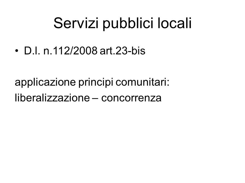 Servizi pubblici locali D.l. n.112/2008 art.23-bis applicazione principi comunitari: liberalizzazione – concorrenza