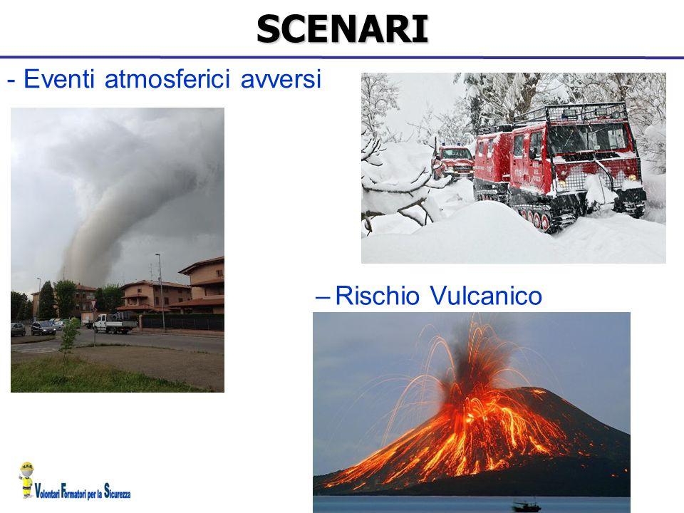 SCENARI –Rischio Vulcanico - Eventi atmosferici avversi