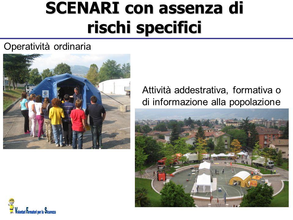 Operatività ordinaria SCENARI con assenza di rischi specifici Attività addestrativa, formativa o di informazione alla popolazione