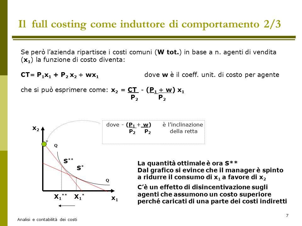 Analisi e contabilità dei costi 7 Se però l'azienda ripartisce i costi comuni (W tot.) in base a n.