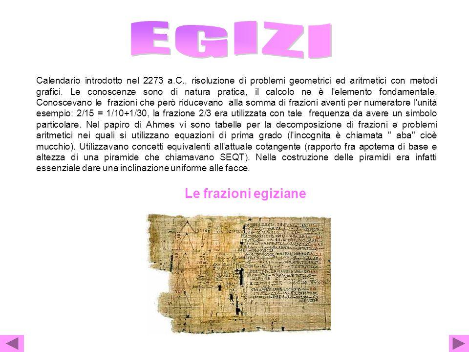 Calendario introdotto nel 2273 a.C., risoluzione di problemi geometrici ed aritmetici con metodi grafici. Le conoscenze sono di natura pratica, il cal