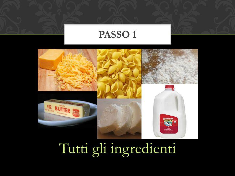Tutti gli ingredienti PASSO 1