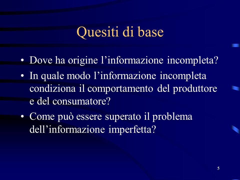 5 Quesiti di base Dove ha origine l'informazione incompleta.