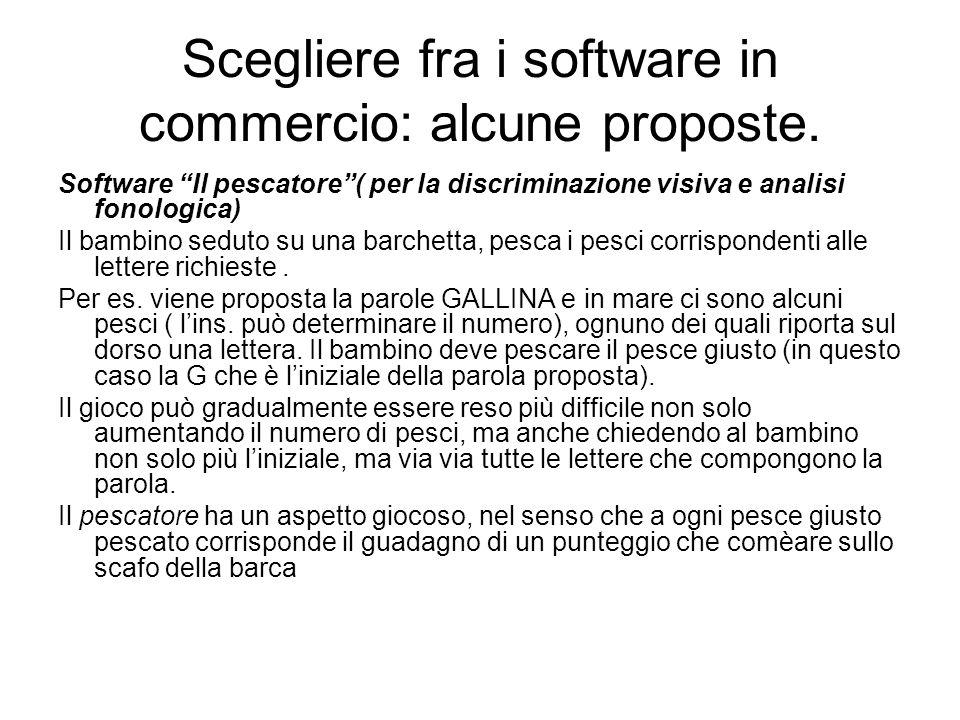 """Scegliere fra i software in commercio: alcune proposte. Software """"Il pescatore""""( per la discriminazione visiva e analisi fonologica) Il bambino seduto"""