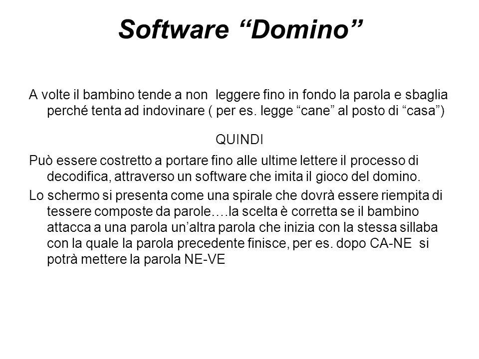 """Software """"Domino"""" A volte il bambino tende a non leggere fino in fondo la parola e sbaglia perché tenta ad indovinare ( per es. legge """"cane"""" al posto"""