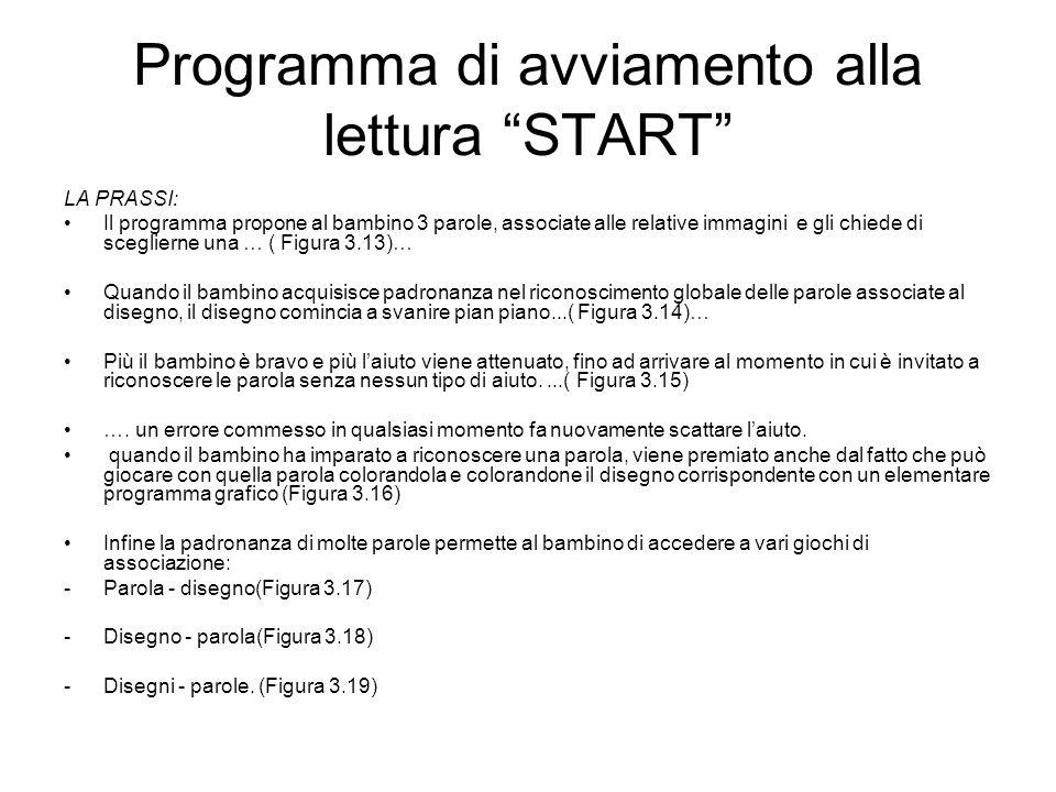 """Programma di avviamento alla lettura """"START"""" LA PRASSI: Il programma propone al bambino 3 parole, associate alle relative immagini e gli chiede di sce"""