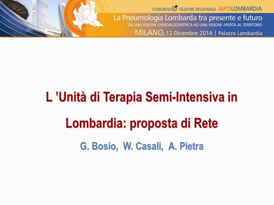 L 'Unità di Terapia Semi-Intensiva in Lombardia: proposta di Rete G. Bosio, W. Casali, A. Pietra