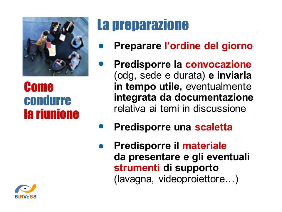 Come condurre la riunione Preparare l'ordine del giorno Predisporre la convocazione (odg, sede e durata) e inviarla in tempo utile, eventualmente inte