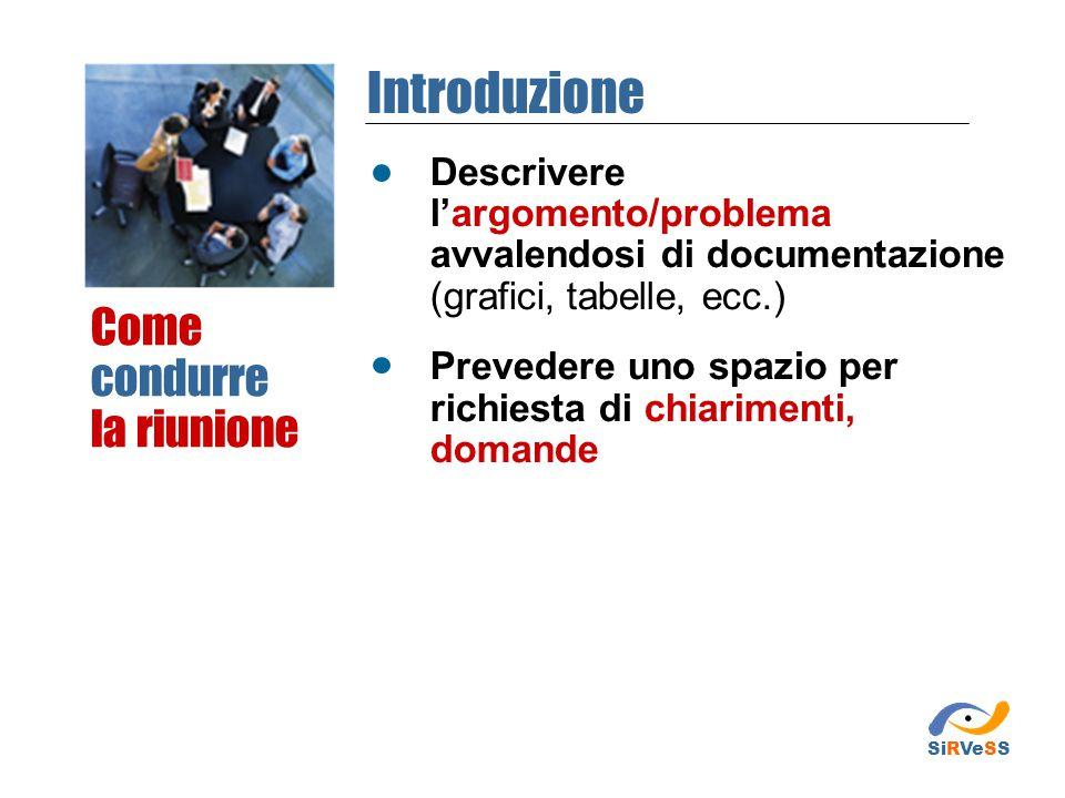 Descrivere l'argomento/problema avvalendosi di documentazione (grafici, tabelle, ecc.) Prevedere uno spazio per richiesta di chiarimenti, domande Come