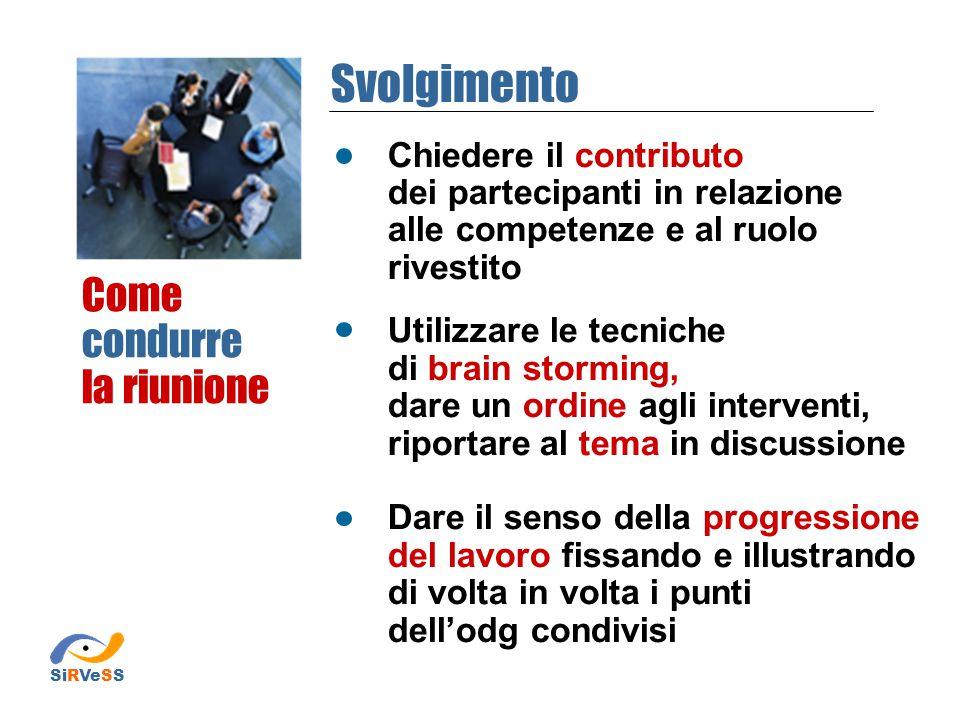 Formalizzazione delle procedure Inserisco le procedure nel piano di gestione della sicurezza della scuola GESTIONE DELLA RIUNIONE PERIODICA SiRVeSS