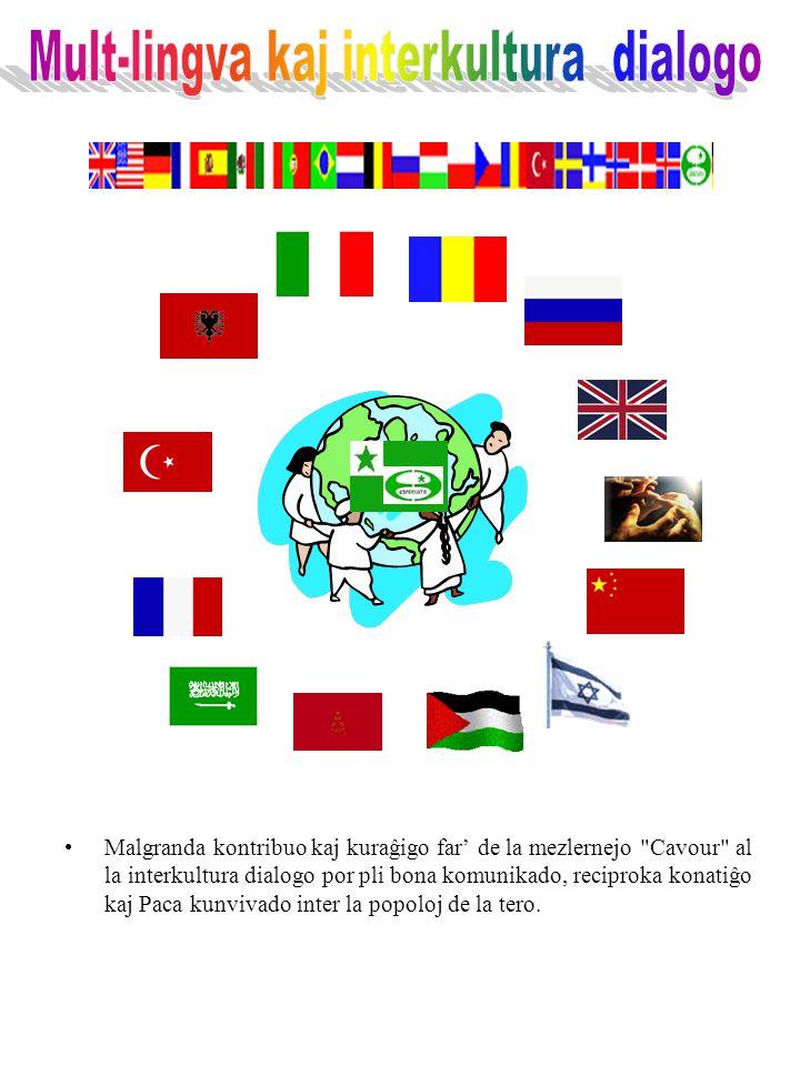 Malgranda kontribuo kaj kuraĝigo far' de la mezlernejo Cavour al la interkultura dialogo por pli bona komunikado, reciproka konatiĝo kaj Paca kunvivado inter la popoloj de la tero.