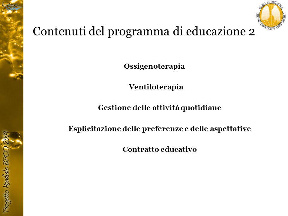 Contenuti del programma di educazione 2 Ossigenoterapia Ventiloterapia Gestione delle attività quotidiane Esplicitazione delle preferenze e delle aspettative Contratto educativo