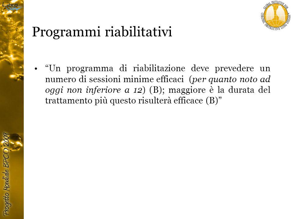 Programmi riabilitativi Un programma di riabilitazione deve prevedere un numero di sessioni minime efficaci (per quanto noto ad oggi non inferiore a 12) (B); maggiore è la durata del trattamento più questo risulterà efficace (B)