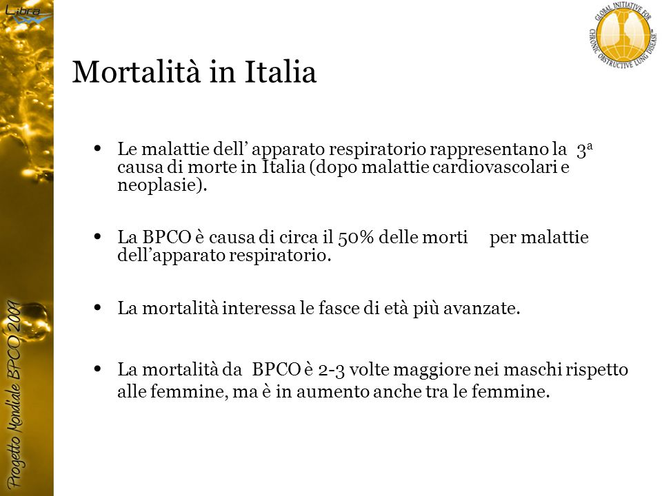 Mortalità in Italia Le malattie dell' apparato respiratorio rappresentano la 3 a causa di morte in Italia (dopo malattie cardiovascolari e neoplasie).