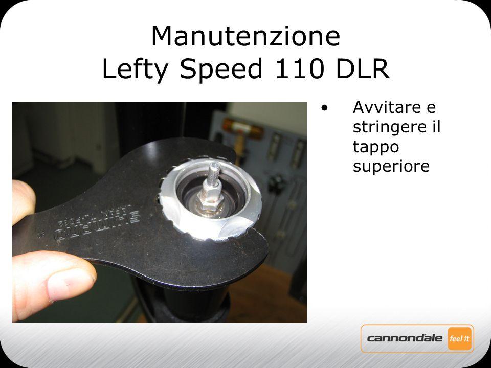 Avvitare e stringere il tappo superiore Manutenzione Lefty Speed 110 DLR