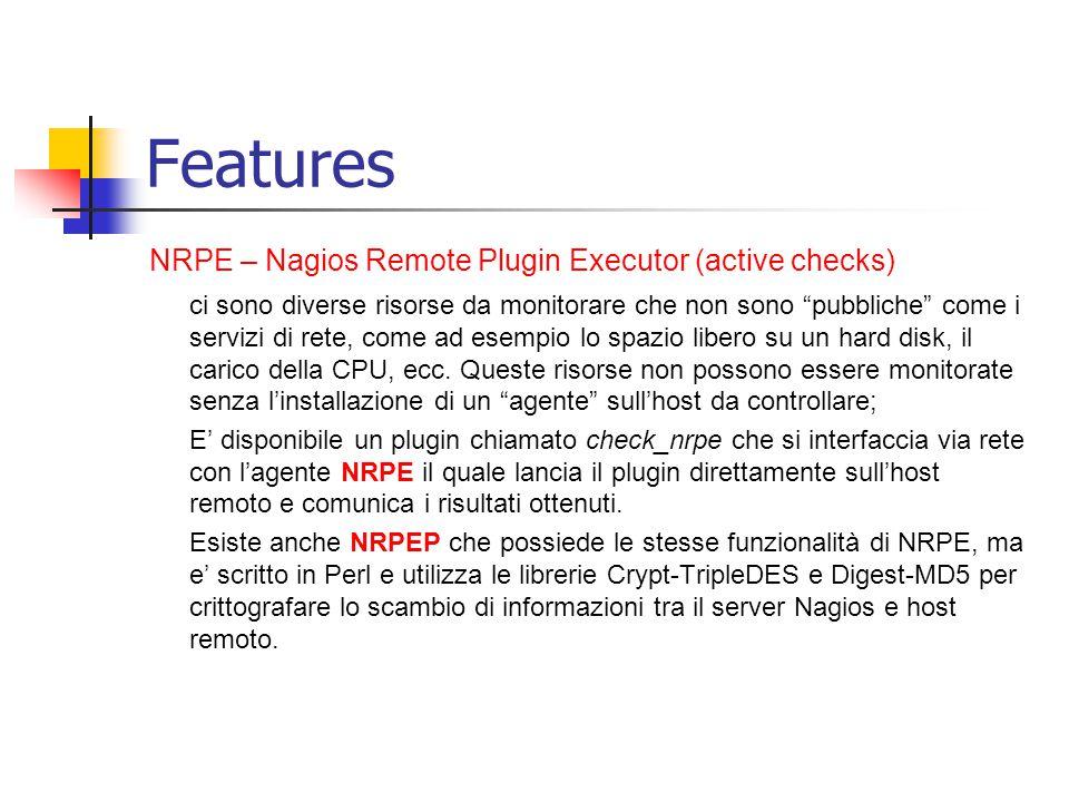 """Features NRPE – Nagios Remote Plugin Executor (active checks) ci sono diverse risorse da monitorare che non sono """"pubbliche"""" come i servizi di rete, c"""