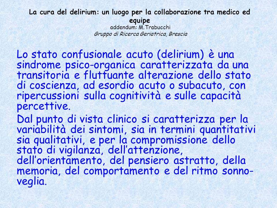 La cura del delirium: un luogo per la collaborazione tra medico ed equipe addendum: M.Trabucchi Gruppo di Ricerca Geriatrica, Brescia Lo stato confusi