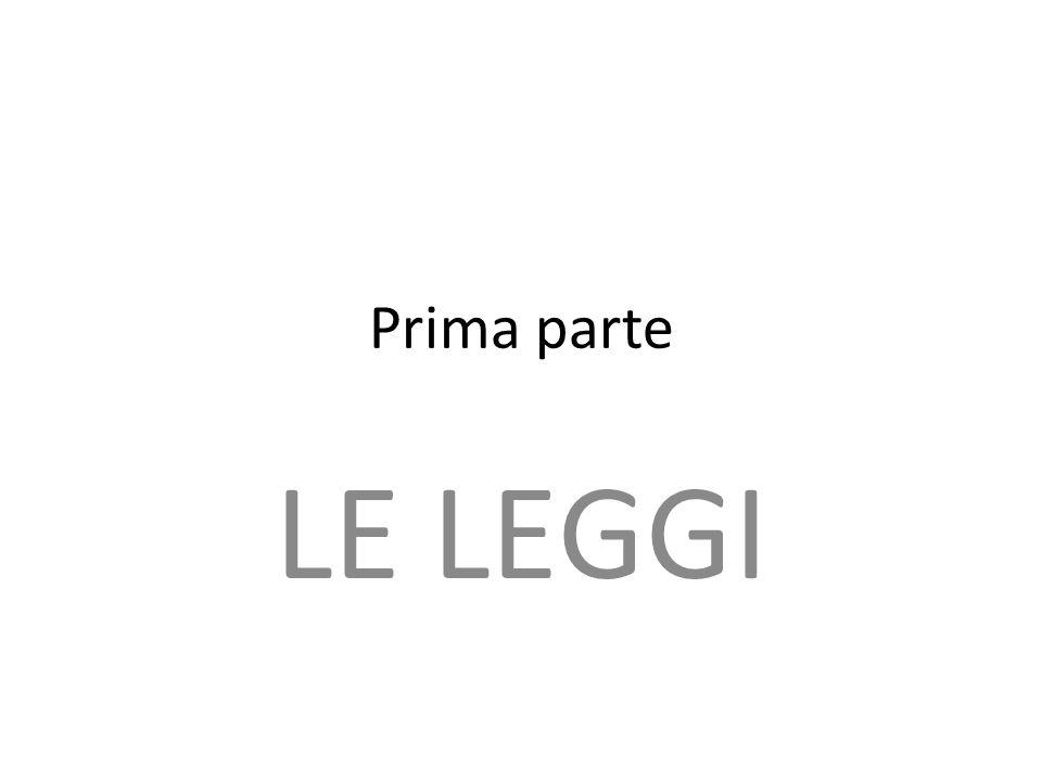 Prima parte LE LEGGI