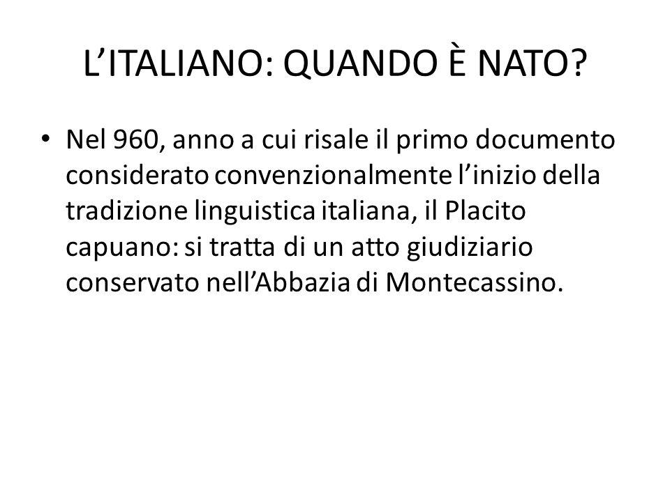L'ITALIANO: QUANDO È NATO.