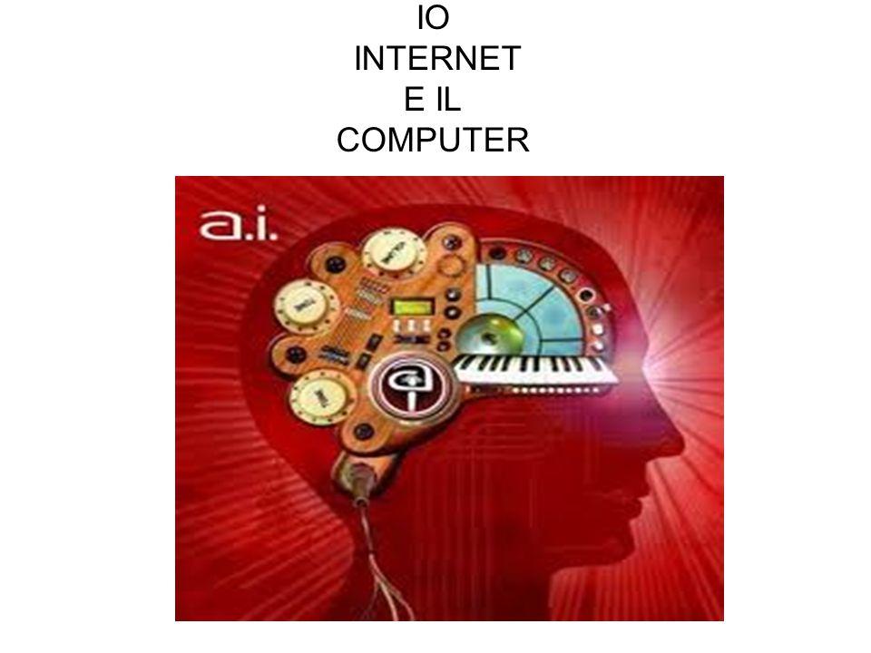 IO INTERNET E IL COMPUTER
