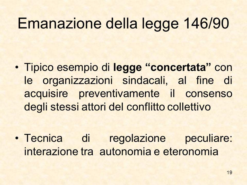 """Emanazione della legge 146/90 Tipico esempio di legge """"concertata"""" con le organizzazioni sindacali, al fine di acquisire preventivamente il consenso d"""