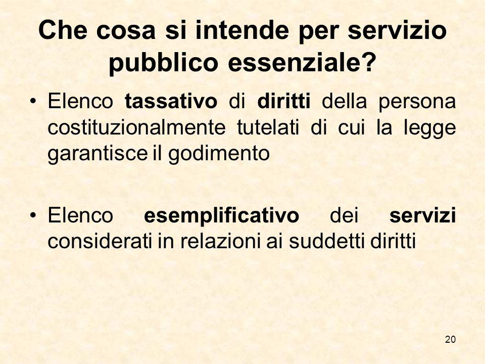 Che cosa si intende per servizio pubblico essenziale? Elenco tassativo di diritti della persona costituzionalmente tutelati di cui la legge garantisce