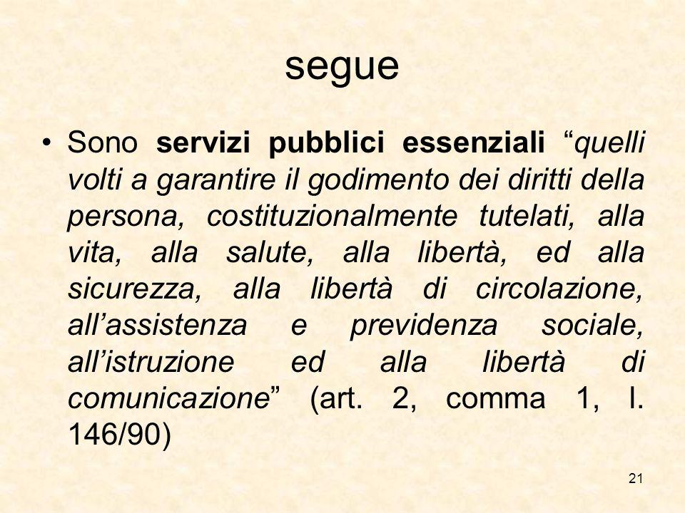 """segue Sono servizi pubblici essenziali """"quelli volti a garantire il godimento dei diritti della persona, costituzionalmente tutelati, alla vita, alla"""