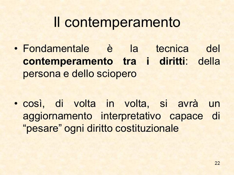 Il contemperamento Fondamentale è la tecnica del contemperamento tra i diritti: della persona e dello sciopero così, di volta in volta, si avrà un agg