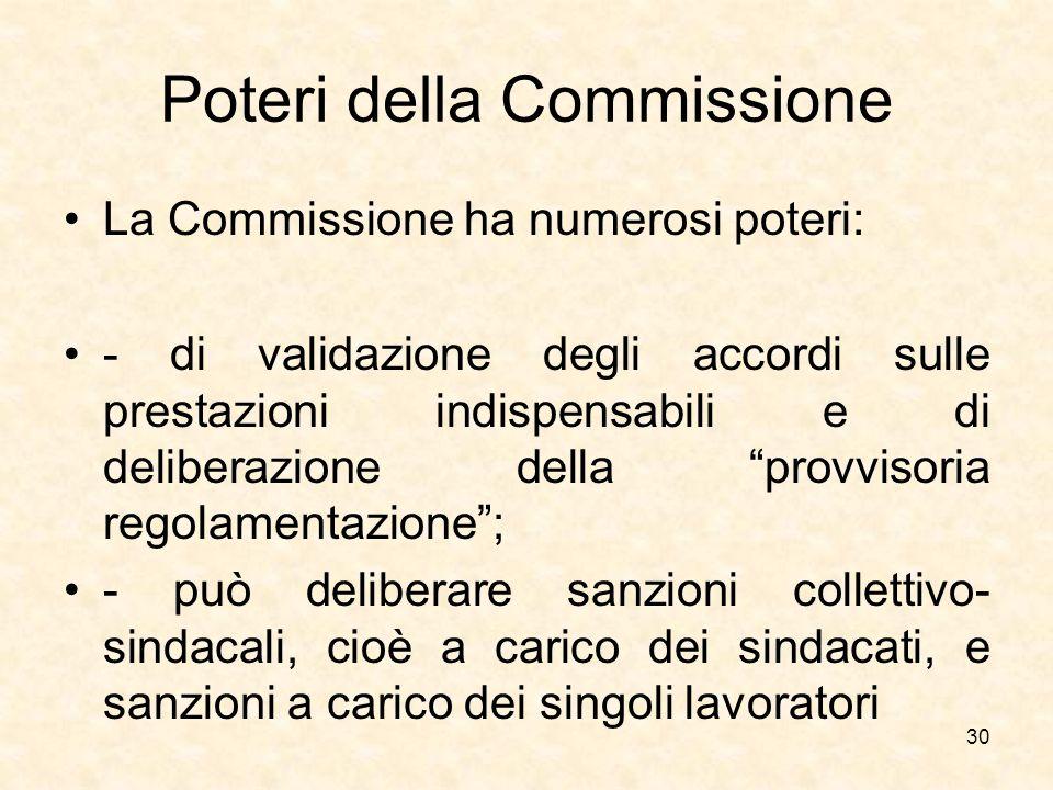 """Poteri della Commissione La Commissione ha numerosi poteri: - di validazione degli accordi sulle prestazioni indispensabili e di deliberazione della """""""
