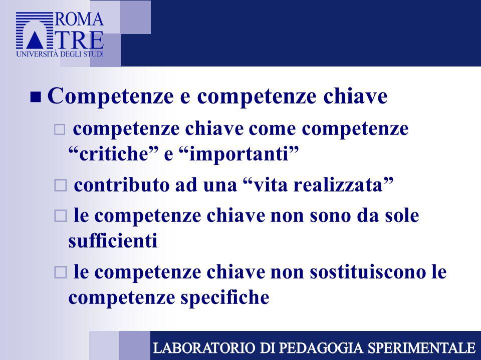 """Competenze e competenze chiave  competenze chiave come competenze """"critiche"""" e """"importanti""""  contributo ad una """"vita realizzata""""  le competenze chi"""