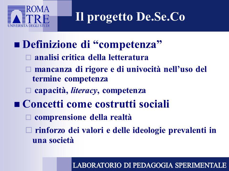 """Il progetto De.Se.Co Definizione di """"competenza""""  analisi critica della letteratura  mancanza di rigore e di univocità nell'uso del termine competen"""