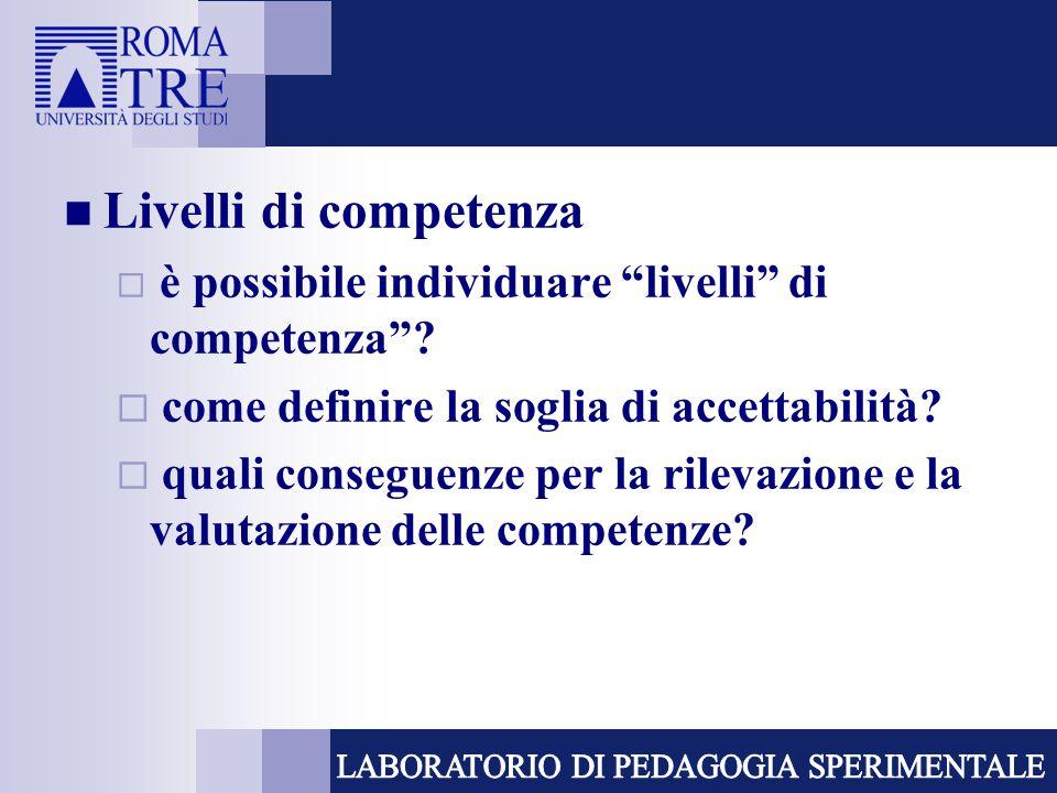 """Livelli di competenza  è possibile individuare """"livelli"""" di competenza""""?  come definire la soglia di accettabilità?  quali conseguenze per la rilev"""