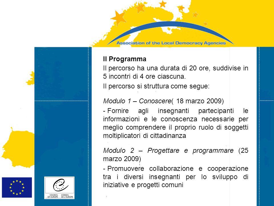 Strasbourg 05/06/07 Strasbourg 31/07/07 Il Programma Il percorso ha una durata di 20 ore, suddivise in 5 incontri di 4 ore ciascuna.