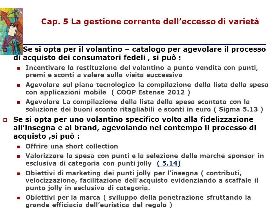 Cap. 5 La gestione corrente dell'eccesso di varietà  Se si opta per il volantino – catalogo per agevolare il processo di acquisto dei consumatori fed