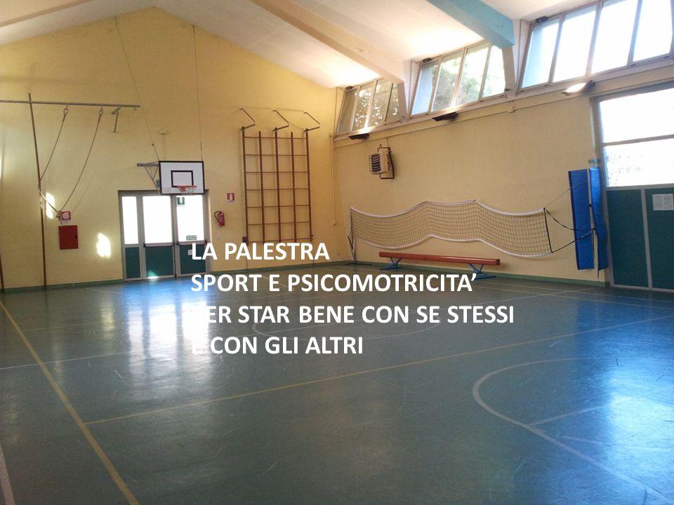 LA PALESTRA SPORT E PSICOMOTRICITA' PER STAR BENE CON SE STESSI E CON GLI ALTRI