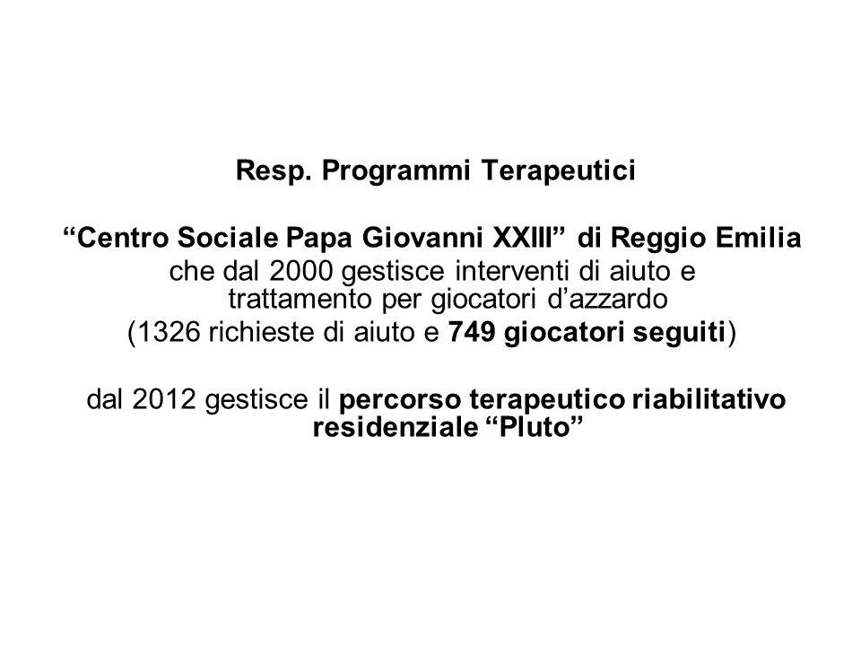 """Resp. Programmi Terapeutici """"Centro Sociale Papa Giovanni XXIII"""" di Reggio Emilia che dal 2000 gestisce interventi di aiuto e trattamento per giocator"""