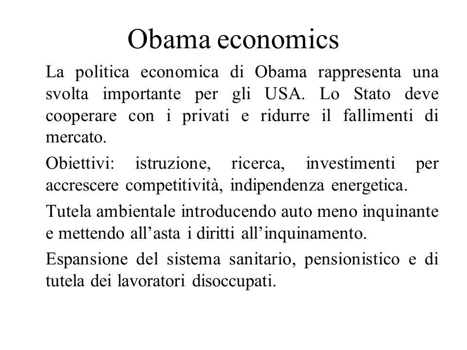 Obama economics La politica economica di Obama rappresenta una svolta importante per gli USA. Lo Stato deve cooperare con i privati e ridurre il falli