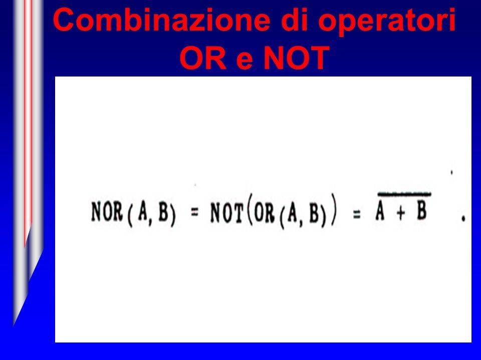 Combinazione di operatori OR e NOT